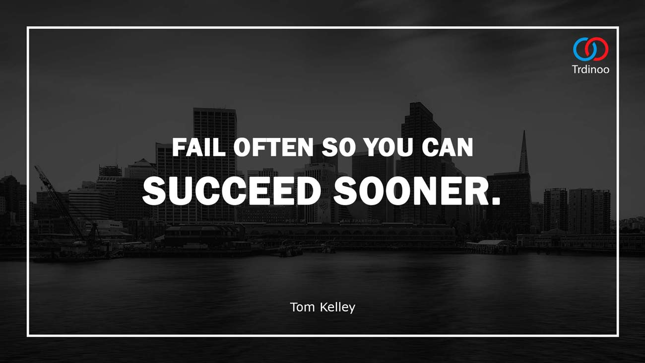 Fail Often, Succeed Sooner