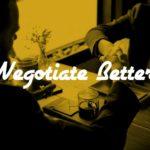 Basic Breakdown on How to Negotiate Better?